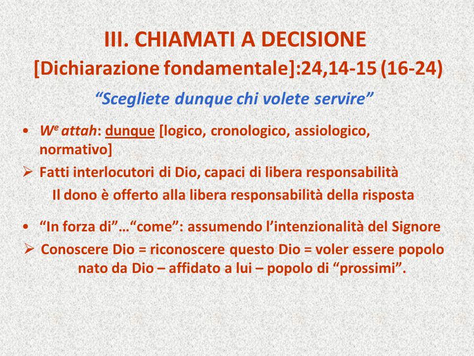 III. CHIAMATI A DECISIONE [Dichiarazione fondamentale]:24,14-15 (16-24)